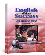 English for Your Success, Grades 6-8:  A Language Development Program for African American Children